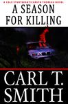 A Season for Killing: A Cole Sturtevant-Carsyn Thoreau Novel