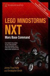 LEGO MINDSTORMS NXT: Mars Base Command by James Floyd Kelly