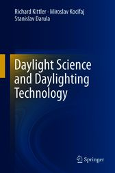 Daylight Science and Daylighting Technology by Richard Kittler