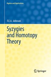 Syzygies and Homotopy Theory by F.E.A. Johnson