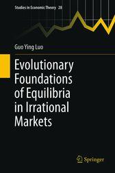 Evolutionary Foundations of Equilibria in Irrational Markets by Guo Ying Luo
