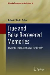 True and False Recovered Memories by Robert F. Belli