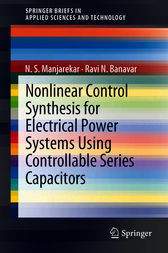 Nonlinear Control Synthesis for Electrical Power Systems Using Controllable Series Capacitors by N S Manjarekar
