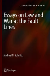 Essays on Law and War at the Fault Lines by Michael N. Schmitt