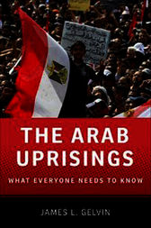 The Arab Uprisings by James L. Gelvin