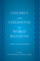 Children and Childhood in World Religions by Don S. Browning