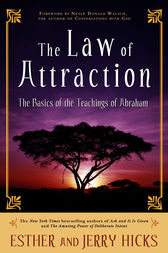 The Law of Attraction by Esther Hicks