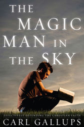 The Magic Man in the Sky by Carl Gallups