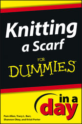 Knitting a Scarf In A Day For Dummies by Allen;  Shannon Okey