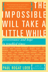 The Impossible Will Take a Little While by Paul Loeb