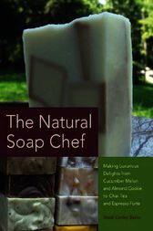 The Natural Soap Chef by Heidi Corley Barto