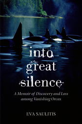 Into Great Silence by Eva Saulitis