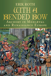With a Bended Bow by Erik Roth