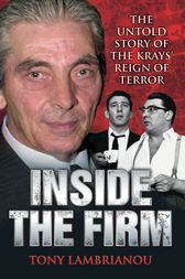 Inside the Firm - The Untold Story of The Krays' Reign of Terror by Tony Lambrianou