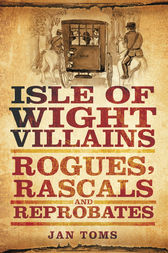 Isle of Wight Villains by Jan Toms