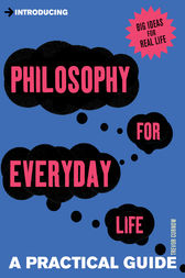 Introducing Philosophy for Everyday Life by Trevor Curnow