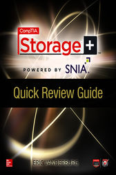 CompTIA Storage+ Quick Review Guide by Eric A. Vanderburg