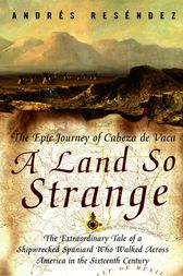 A Land So Strange by Andre Resendez