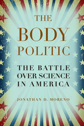 The Body Politic by Jonathan D. Moreno