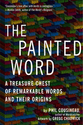The Painted Word by Phil Cousineau