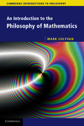 An Introduction to the Philosophy of Mathematics by Mark Colyvan