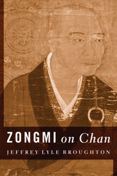 Zongmi on Chan by Jeffrey Lyle Broughton