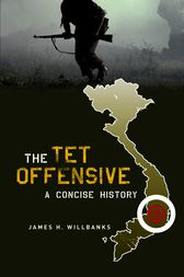 The Tet Offensive by James H. Willbanks