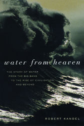Water from Heaven by Robert Kandel