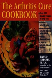 The Arthritis Cure Cookbook by Brenda Adderly