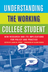 Understanding the Working College Student by Laura W. Perna