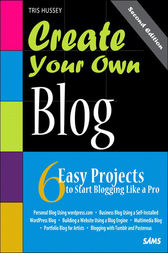 Create Your Own Blog by Tris Hussey