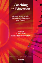 Coaching in Education by Christian van Nieuwerburgh