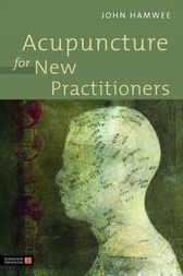 Acupuncture for New Practitioners by John Hamwee