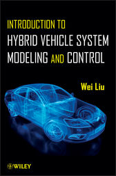 Introduction to Hybrid Vehicle System Modeling and Control by Wei Liu