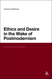 Ethics and Desire in the Wake of Postmodernism by Graham Matthews
