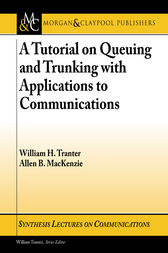 A Tutorial on Queuing and Trunking with Applications to Communications