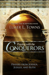 Praying with the Conquerors by Elmer Towns