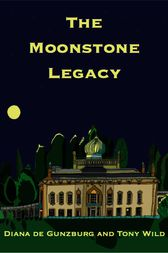 The Moonstone Legacy by Tony Wild