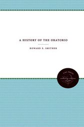 A History of the Oratorio, 4 volumes, Omnibus E-book by Howard E. Smither