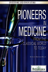 Pioneers in Medicine by Britannica Educational Publishing;  Sherman Hollar
