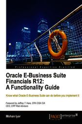 Oracle E-Business Suite Financials R12 A Functionality Guide by Mohan Iyer