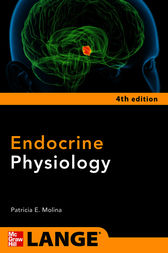Endocrine Physiology, Fourth Edition by Patricia E. Molina