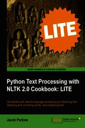 Python Text Processing with NLTK 2.0 Cookbook LITE by Jacob Perkins