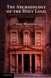 The Archaeology of the Holy Land by Jodi Magness