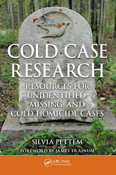 Cold Case Research Resources for Unidentified, Missing, and Cold Homicide Cases by Silvia Pettem