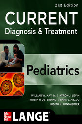 CURRENT Diagnosis and Treatment Pediatrics, Twenty-First Edition by William W. Hay