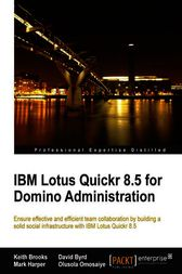 IBM Lotus Quickr 8.5 for Domino Administration by Keith Brooks