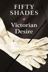 Fifty Shades of Victorian Desire by davina charleston