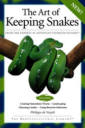 The Art Of Keeping Snakes by Philippe De Vosjoli