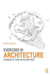 Exercises in Architecture by Simon Unwin